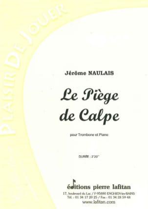 Le Piège de Calpe Jérôme Naulais Partition Trombone - laflutedepan