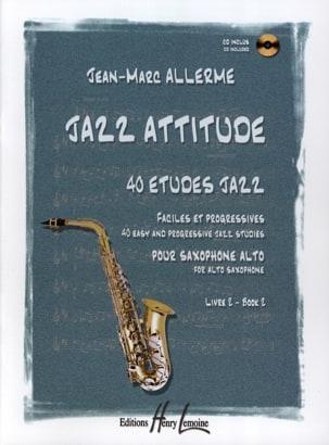 Jazz Attitude Livre 2 - 40 Etudes Jazz Jean-Marc Allerme laflutedepan