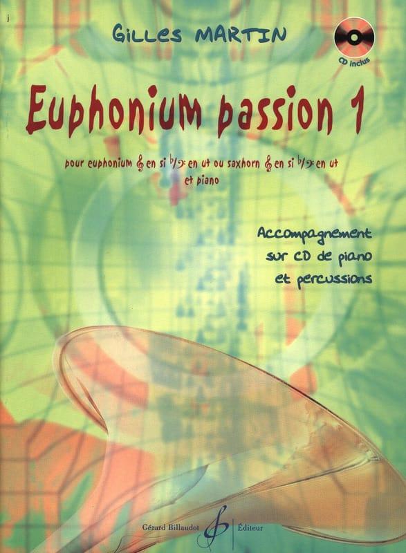 Euphonium Passion 1 - Gilles Martin - Partition - laflutedepan.com