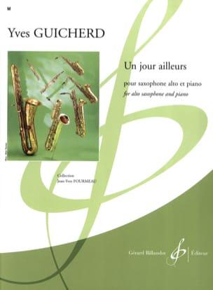 Un Jour Ailleurs Yves Guicherd Partition Saxophone - laflutedepan