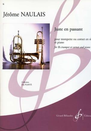 Juste En Passant Jérôme Naulais Partition Trompette - laflutedepan