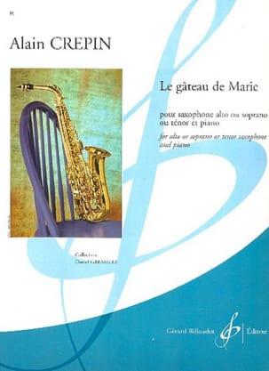 Le gâteau de Marie Alain Crepin Partition Saxophone - laflutedepan