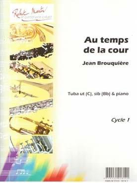 Au Temps de la Cour Jean Brouquières Partition Tuba - laflutedepan