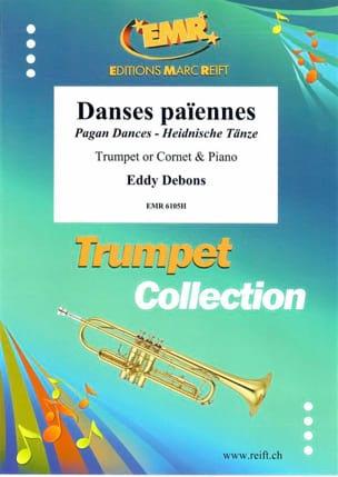 Danses Païennes Eddy Debons Partition Trompette - laflutedepan