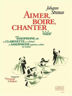 Aimer, Boire, Chanter Valse Johann Strauss Partition laflutedepan