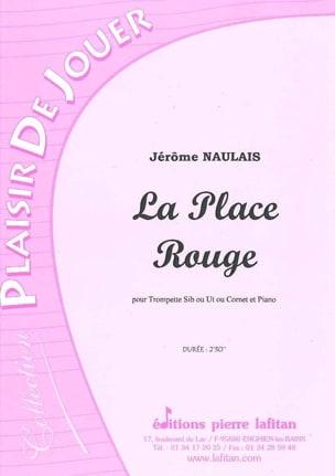 La Place Rouge Jérôme Naulais Partition Trompette - laflutedepan