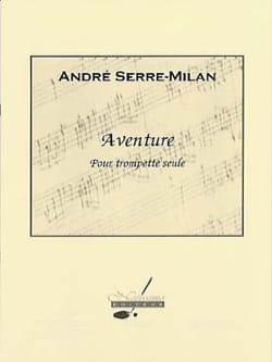 Aventure André Serre-Milan Partition Trompette - laflutedepan