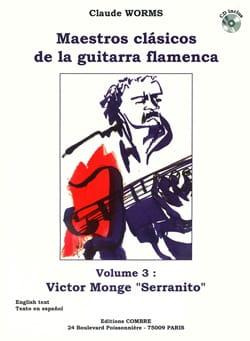 Maestros Clasicos de la Guitarra Flamenca Volume 3: Victor Monge Serranito - laflutedepan.com