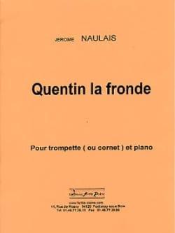 Quentin la Fronde Jérôme Naulais Partition Trompette - laflutedepan
