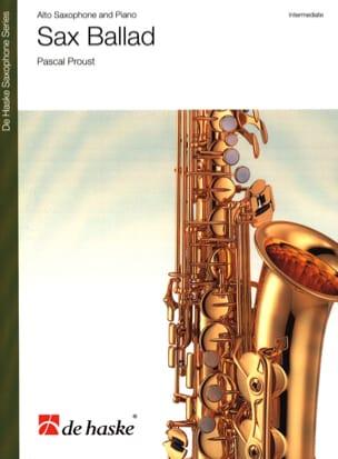 Sax Ballad Pascal Proust Partition Saxophone - laflutedepan