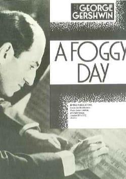 A Foggy Day - GERSHWIN - Partition - Jazz - laflutedepan.com