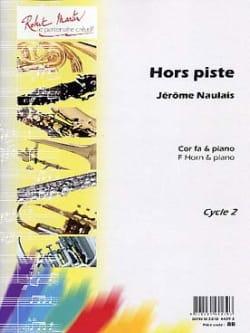 Hors Piste Jérôme Naulais Partition Cor - laflutedepan