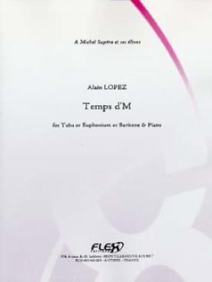 Temps d'M - Alain Lopez - Partition - Tuba - laflutedepan.com