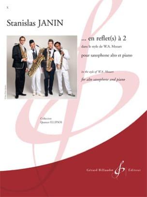 ...en reflet(s) à 2 Stanislas Janin Partition Saxophone - laflutedepan