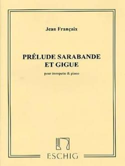 Prélude Sarabande Et Gigue FRANÇAIX Partition Trompette - laflutedepan