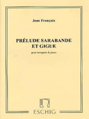 Prélude Sarabande Et Gigue - FRANÇAIX - Partition - laflutedepan.com