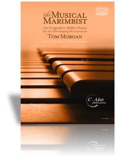 The Musical Marimbist Tom Morgan Partition Marimba - laflutedepan
