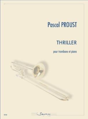 Thriller - Pascal Proust - Partition - Trombone - laflutedepan.com