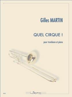 Quel cirque ! Gilles Martin Partition Trombone - laflutedepan