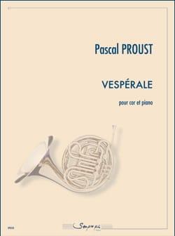 Vespérale - Pascal Proust - Partition - Cor - laflutedepan.com