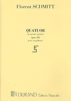 Quatuor Opus 102 Florent Schmitt Partition Saxophone - laflutedepan