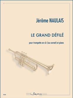 Le Grand Défilé Jérôme Naulais Partition Trompette - laflutedepan