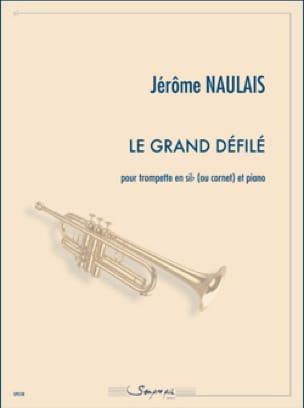 Le Grand Défilé - Jérôme Naulais - Partition - laflutedepan.com