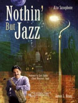 Nothin' But Jazz James L. Hosay Partition Saxophone - laflutedepan