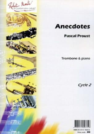 Anecdotes - Pascal Proust - Partition - Trombone - laflutedepan.com