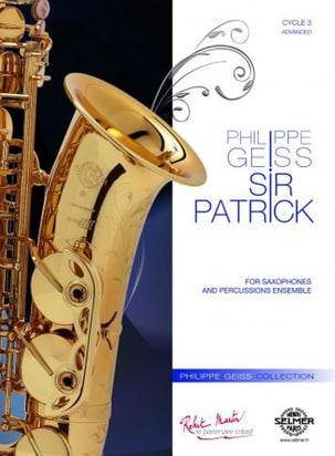 Sir Patrick Philippe Geiss Partition Saxophone - laflutedepan