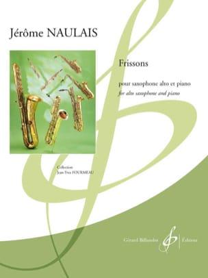 Frissons Jérôme Naulais Partition Saxophone - laflutedepan
