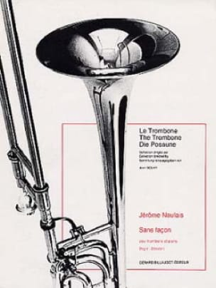 Sans Façon - Jérôme Naulais - Partition - Trombone - laflutedepan.com