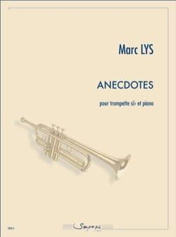 Anecdotes - Marc Lys - Partition - Trompette - laflutedepan.com