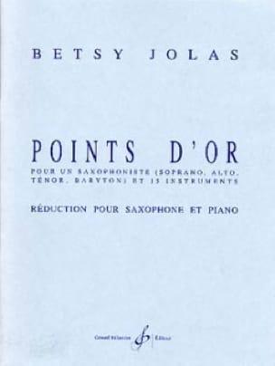 Points D' Or - Betsy Jolas - Partition - Saxophone - laflutedepan.com