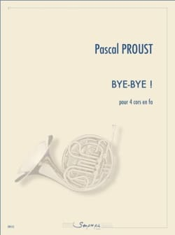 Bye-bye ! Pascal Proust Partition Cor - laflutedepan