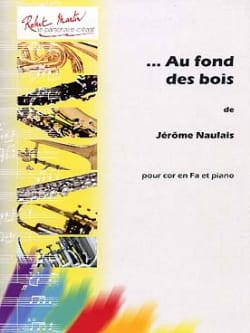Au Fond des Bois Jérôme Naulais Partition Cor - laflutedepan