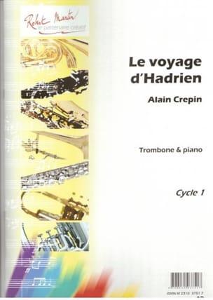 Le voyage d'Hadrien Alain Crepin Partition Trombone - laflutedepan