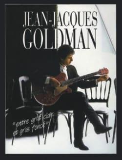 Jean-Jacques Goldman - Between Light Gray And Dark Gray - Partition - di-arezzo.com