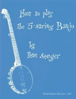 How To Play 5 Strings Banjo Pete Seeger Partition laflutedepan