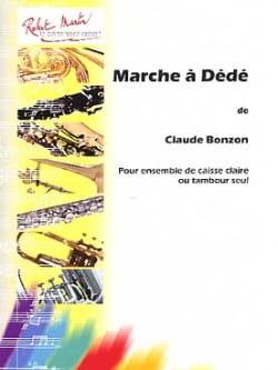 Marche A Dédé Claude Bonzon Partition Caisse-claire - laflutedepan