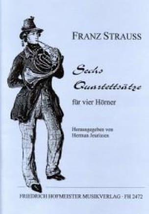 Sechs Quartettsätze - Franz Strauss - Partition - laflutedepan.com