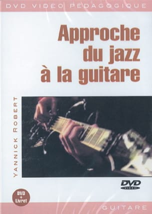 DVD - Approche du Jazz A la Guitare Yannick Robert laflutedepan