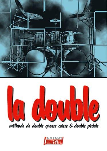La Double, Méthode Double Grosse Caisse Et Double Pédale - laflutedepan.com