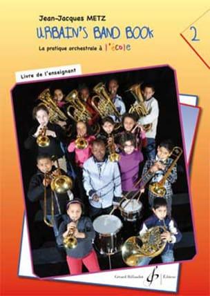 Urbain's Band Book 2 - La pratique orchestrale à l'école - Livre de l'enseignant laflutedepan