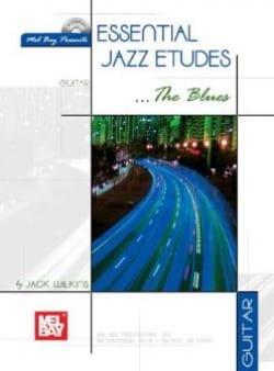 Essential Jazz Etudes The Blues - Jack Wilkins - laflutedepan.com