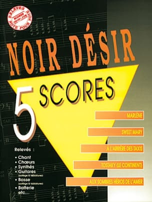 5 Scores Noir Désir Partition Chanson française - laflutedepan