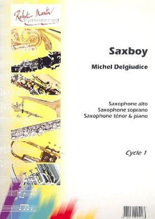 Saxboy Michel Del Giudice Partition Saxophone - laflutedepan
