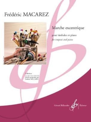 Marche excentrique Frédéric Macarez Partition Timbales - laflutedepan