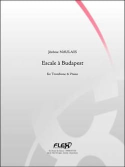 Escale à Budapest Jérôme Naulais Partition Trombone - laflutedepan