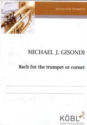 Bach - Gisondi - Bach For The Trumpet - Partition - di-arezzo.com